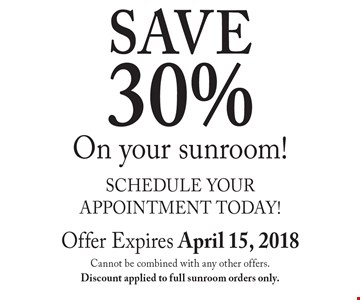SAVE 30% On your sunroom!. Offer Expires April 15, 2018 Cannot be combined with any other offers. Discount applied to full sunroom orders only.