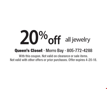 20% off all jewelry. With this coupon. Not valid on clearance or sale items. Not valid with other offers or prior purchases. Offer expires 4-20-18.
