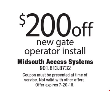 $200 off new gate operator install. Coupon must be presented at time of service. Not valid with other offers. Offer expires 7-20-18.