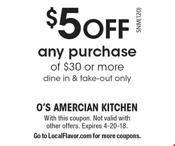 $5 OFF any purchase of $30 or more, dine in & take-out only. With this coupon. Not valid with other offers. Expires 4-20-18. Go to LocalFlavor.com for more coupons.