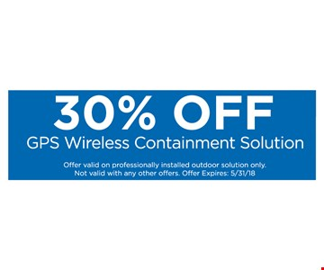 30% Off GPS Wireless Containment Solution