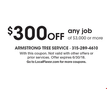 $300 Off any job of $3,000 or more. With this coupon. Not valid with other offers or prior services. Offer expires 6/30/18. Go to LocalFlavor.com for more coupons.