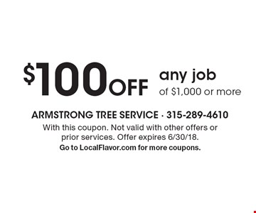 $100 Off any job of $1,000 or more. With this coupon. Not valid with other offers or prior services. Offer expires 6/30/18. Go to LocalFlavor.com for more coupons.