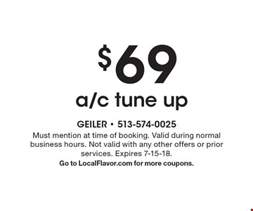 $69a/c tune up. Must mention at time of booking. Valid during normal business hours. Not valid with any other offers or prior services. Expires 7-15-18 .Go to LocalFlavor.com for more coupons.