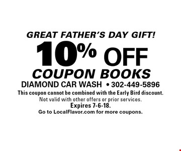 Great Father's day gift! 10% off coupon books. This coupon cannot be combined with the Early Bird discount. Not valid with other offers or prior services. Expires 7-6-18. Go to LocalFlavor.com for more coupons.