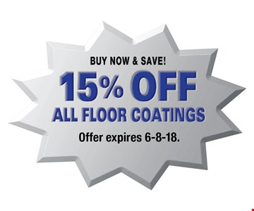Buy Now & Save! 15% Off All Floor Coatings. Offer expires 6-8-18.