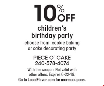 10% OFF children's birthday party. Choose from: cookie baking or cake decorating party. With this coupon. Not valid with other offers. Expires 6-22-18. Go to LocalFlavor.com for more coupons.