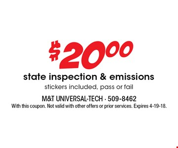 $20.00 state inspection & emissions, stickers included, pass or fail. With this coupon. Not valid with other offers or prior services. Expires 4-19-18.