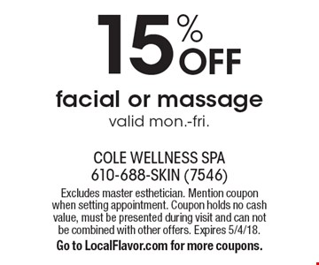 15% OFF facial or massage valid mon.-fri.. Excludes master esthetician. Mention coupon when setting appointment. Coupon holds no cash value, must be presented during visit and can not be combined with other offers. Expires 5/4/18.Go to LocalFlavor.com for more coupons.