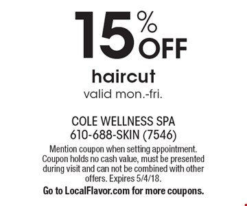 15% OFF haircut valid mon.-fri.. Mention coupon when setting appointment. Coupon holds no cash value, must be presented during visit and can not be combined with other offers. Expires 5/4/18.Go to LocalFlavor.com for more coupons.