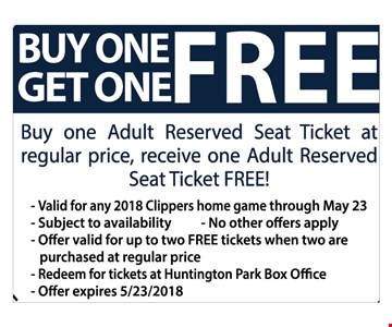 Buy one Get one FREE - buy one adult reserved seat ticket at regular price, receive one adult reserved seat ticket FREE!