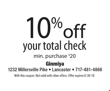 10%off your total check min. purchase $20. With this coupon. Not valid with other offers. Offer expires 6-30-18.