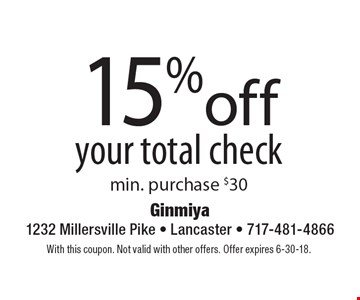 15%off your total check min. purchase $30. With this coupon. Not valid with other offers. Offer expires 6-30-18.