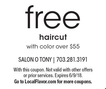 free haircut with color over $55. With this coupon. Not valid with other offers or prior services. Expires 6/9/18. Go to LocalFlavor.com for more coupons.