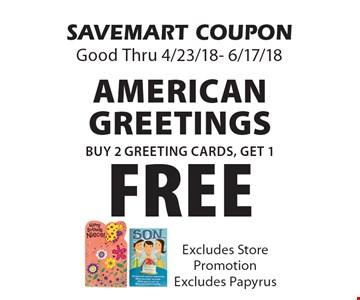 Buy 2 Greeting Cards, Get 1 FREE American greetings. SAVEMART COUPON Good Thru 4/23/18- 6/17/18