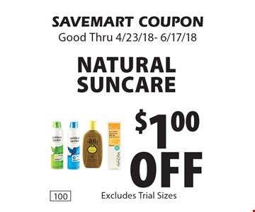 $1.00 off Natural Suncare. SAVEMART COUPON Good Thru 4/23/18- 6/17/18
