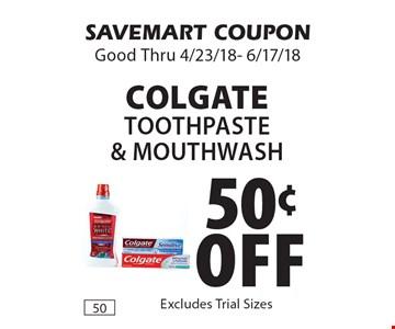 50¢ off Colgate toothpaste & mouthwash. SAVEMART COUPON Good Thru 4/23/18- 6/17/18