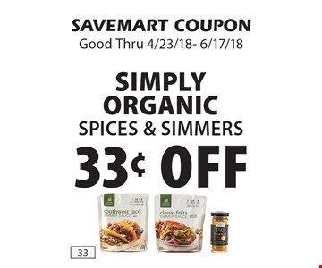 33¢ off Simply Organic spices & Simmers. SAVEMART COUPON Good Thru 4/23/18- 6/17/18