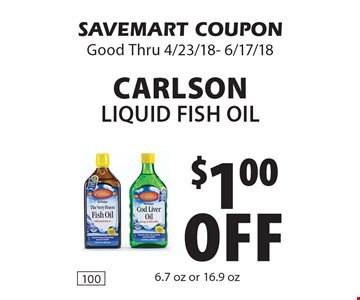 $1.00 off Carlson Liquid Fish Oil 6.7 oz or 16.9 oz . SAVEMART COUPON Good Thru 4/23/18- 6/17/18