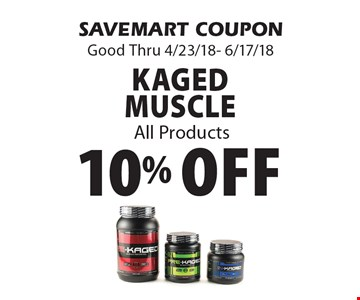 10% Off Kaged Muscle All Products. SAVEMART COUPON Good Thru 4/23/18- 6/17/18