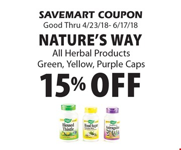15% Off Nature's way All Herbal Products Green, Yellow, Purple Caps. SAVEMART COUPON Good Thru 4/23/18- 6/17/18