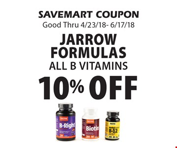 10% Off Jarrow Formulas All B Vitamins. SAVEMART COUPON Good Thru 4/23/18- 6/17/18