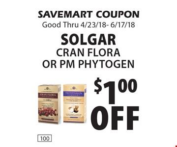 $1.00 off Solgar cran Flora or pm phytogen. SAVEMART COUPON Good Thru 4/23/18- 6/17/18