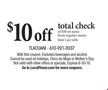 $10 off total check of $50 or more from regular menu. Limit 1 per table. 