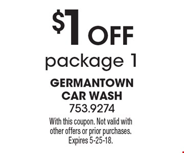 $1 Off package 1. With this coupon. Not valid with other offers or prior purchases. Expires 5-25-18.