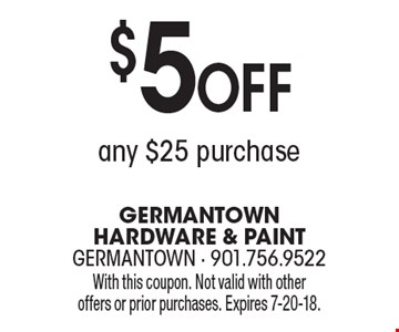 $5 Off any $25 purchase. With this coupon. Not valid with other offers or prior purchases. Expires 7-20-18.
