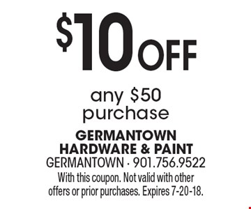 $10 Off any $50 purchase. With this coupon. Not valid with other offers or prior purchases. Expires 7-20-18.
