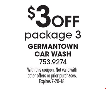 $3 Off package 3. With this coupon. Not valid with other offers or prior purchases. Expires 7-20-18.