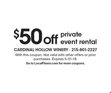 $50 off private event rental. With this coupon. Not valid with other offers or prior purchases. Expires 5-31-18. Go to LocalFlavor.com for more coupons.