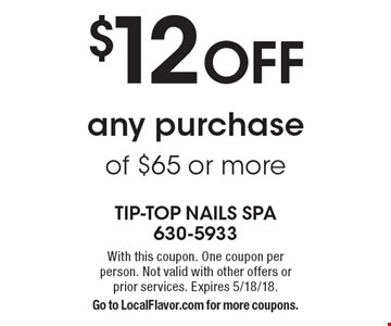 $12 OFF any purchase of $65 or more. With this coupon. One coupon per person. Not valid with other offers or prior services. Expires 5/18/18.Go to LocalFlavor.com for more coupons.