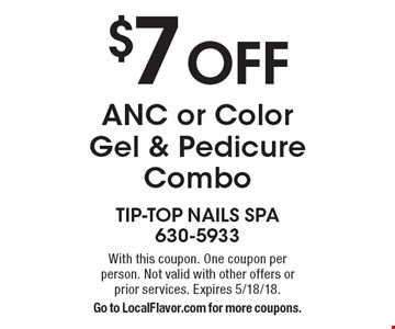 $7 OFF ANC or Color Gel & Pedicure Combo. With this coupon. One coupon per person. Not valid with other offers or prior services. Expires 5/18/18.Go to LocalFlavor.com for more coupons.