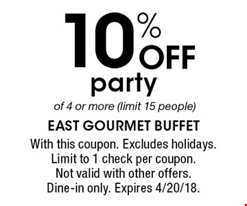 10% OFF partyof 4 or more (limit 15 people). With this coupon. Excludes holidays. Limit to 1 check per coupon. Not valid with other offers. Dine-in only. Expires 4/20/18.