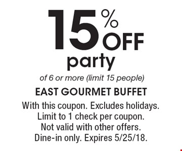 15% OFF party of 6 or more (limit 15 people). With this coupon. Excludes holidays. Limit to 1 check per coupon. Not valid with other offers. Dine-in only. Expires 5/25/18.