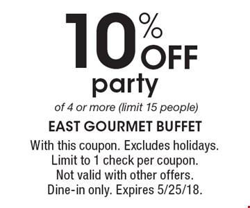 10% OFF party of 4 or more (limit 15 people). With this coupon. Excludes holidays. Limit to 1 check per coupon. Not valid with other offers. Dine-in only. Expires 5/25/18.