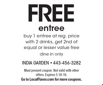 FREE entree. Buy 1 entree at reg. price with 2 drinks, get 2nd of equal or lesser value free. Dine in only. Must present coupon. Not valid with other offers. Expires 5-18-18. Go to LocalFlavor.com for more coupons.