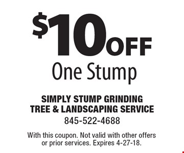 $10off One Stump. With this coupon. Not valid with other offers or prior services. Expires 4-27-18.