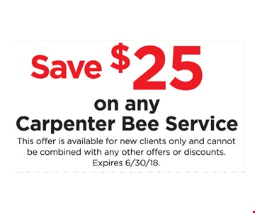 Save $25 on any Carpenter Bee Service