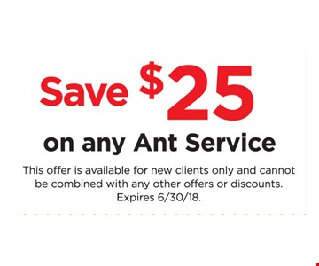 Save $25 on any Ant Service