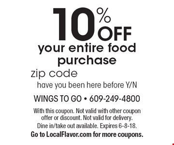 10% OFF your entire food purchase. With this coupon. Not valid with other coupon offer or discount. Not valid for delivery. Dine in/take out available. Expires 6-8-18. Go to LocalFlavor.com for more coupons.