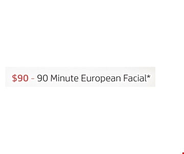 $90 90 minute european facial