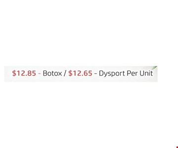 $12.85 botox/$12.65 Dysport per unit