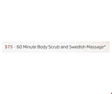 $75 60 minute body scrub and swedish massage