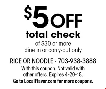 $5 OFF total check of $30 or more.Dine in or carry-out only. With this coupon. Not valid with other offers. Expires 4-20-18. Go to LocalFlavor.com for more coupons.