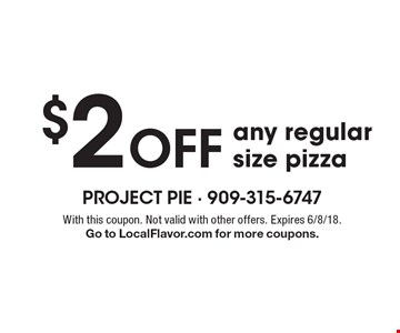 $2 Off any regular size pizza. With this coupon. Not valid with other offers. Expires 6/8/18. Go to LocalFlavor.com for more coupons.