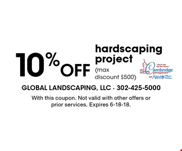 10% Off hardscaping project (max discount $500). With this coupon. Not valid with other offers or prior services. Expires 6-18-18.