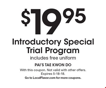 $19.95 Introductory Special Trial Program, includes free uniform. With this coupon. Not valid with other offers. Expires 5-18-18. Go to LocalFlavor.com for more coupons.